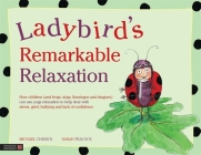 Ladybird's Remarkable Relaxation: How Children (and Frogs, Dogs, Flamingos and Dragons) Can Use Yoga Relaxation to Help Deal with Stress, Grief, Bully Cover Image