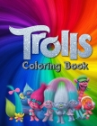 Trolls Coloring Book: Trolls Coloring Books For Kids. 25 Pages, Size - 8.5