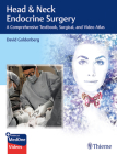 Head & Neck Endocrine Surgery: A Comprehensive Textbook, Surgical, and Video Atlas Cover Image
