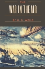 The War in the Air: Original Classics and Annotated Cover Image
