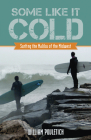 Some Like It Cold: Surfing the Malibu of the Midwest Cover Image