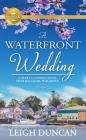A  Waterfront Wedding: A Heart's Landing Novel (A Heart's Landing Novel from Hallmark Pu) Cover Image