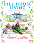 Hill House Living: The Art of Creating a Joyful Life Cover Image