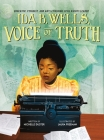 Ida B. Wells, Voice of Truth: Educator, Feminist, and Anti-Lynching Civil Rights Leader Cover Image