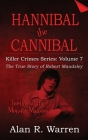 Hannibal the Cannibal; The True Story of Robert Maudsley Cover Image
