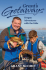 Grant's Getaways: Oregon Adventures with the Kids Cover Image