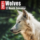 Calendar 2021 Wolves: Cute Wolf Photos Monthly Mini Calendar With Inspirational Quotes each Month Cover Image