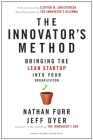 The Innovator's Method: Bringing the Lean Start-Up Into Your Organization Cover Image