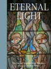Eternal Light: The Sacred Stained-Glass Windows of Louis Comfort Tiffany Cover Image