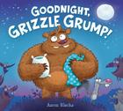 Goodnight, Grizzle Grump! Cover Image