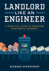 Landlord Like an Engineer: A Practical Guide to Managing Your Rental Property Cover Image