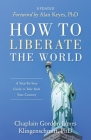 How To Liberate The World: A Step-By-Step Guide to Take Back Your Country UPDATED Cover Image