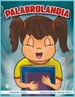 Palabrolandia: Cuento infantil para niños de 5 a 8 años en español. Confianza, valores, seguridad, persistencia y autoestima. Libro d Cover Image