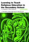 Learning to Teach Religious Education in the Secondary School: A Companion to School Experience (Learning to Teach Subjects in the Secondary School) Cover Image