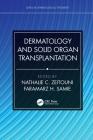 Dermatology and Solid Organ Transplantation Cover Image