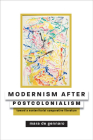 Modernism After Postcolonialism: Toward a Nonterritorial Comparative Literature (Hopkins Studies in Modernism) Cover Image