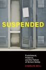 Suspended: Punishment, Violence, and the Failure of School Safety Cover Image