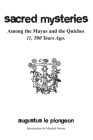 Sacred Mysteries among the Mayas and the Quiches - 11, 500 Years Ago: In Times Anterior to the Temple of Solomon Cover Image