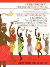 We're Dancin' to His Righteous Rhythm Student's Workbook, A Companion to We're Dancin' to His Righteous Rhythm, Instructor's Manual Cover Image
