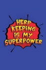 Herp Keeping Is My Superpower: A 6x9 Inch Softcover Diary Notebook With 110 Blank Lined Pages. Funny Herp Keeping Journal to write in. Herp Keeping G Cover Image