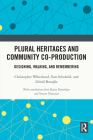 Plural Heritages and Community Co-Production: Designing, Walking, and Remembering Cover Image