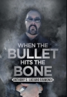 When the Bullet Hits the Bone Cover Image