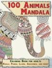 100 Animals Mandala - Coloring Book for adults - Koala, Panda, Llama, Anaconda, and more Cover Image