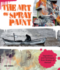 The Art of Spray Paint: Inspirations and Techniques from Masters of Aerosol Cover Image