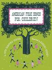 American Folk Songs for Children in Home, School, and Nursery School: A Book for Children, Parents, and Teachers Cover Image