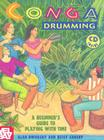 Conga Drumming: A Beginner's Guide to Playing with Time [With CD] Cover Image