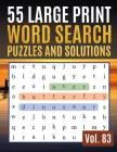 55 Large Print Word Search Puzzles and Solutions: Activity Book for Adults and kids Full Page Seek and Circle Word Searches to Challenge Your Brain ( Cover Image