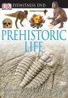 Eyewitness DVD: Prehistoric Life (DK Eyewitness Video) Cover Image