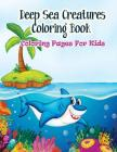 Coloring Pages For Kids Deep Sea Creatures Coloring Book: Coloring Books for Kids (Kids Coloring Books) Cover Image