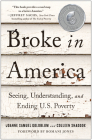 Broke in America: Seeing, Understanding, and Ending Us Poverty Cover Image