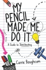 My Pencil Made Me Do It Cover Image