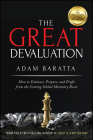 The Great Devaluation: How to Embrace, Prepare, and Profit from the Coming Global Monetary Reset Cover Image