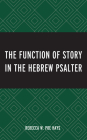 The Function of Story in the Hebrew Psalter Cover Image