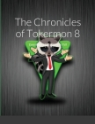 The Chronicles of Tokermon 8: Everybody's Got a Story to Tell Cover Image