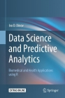 Data Science and Predictive Analytics: Biomedical and Health Applications Using R Cover Image
