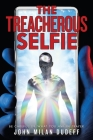 The Treacherous Selfie: Be Careful of What You Ask in Prayer Cover Image