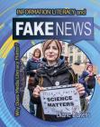 Information Literacy and Fake News (Why Does Media Literacy Matter?) Cover Image