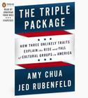 The Triple Package: How Three Unlikely Traits Explain the Rise and Fall of Cultural Groups in America Cover Image