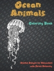 Ocean Animals - Coloring Book - Animal Designs for Relaxation with Stress Relieving Cover Image