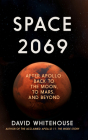 Space 2069: After Apollo: Back to the Moon, to Mars  ] and Beyond Cover Image