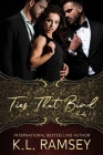 Ties That Bind Series: Complete three book series: Saving Valentine, Blurred Lines, and Dirty Little Secrets Cover Image