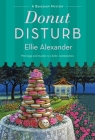 Donut Disturb: A Bakeshop Mystery Cover Image