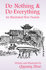 Do Nothing & Do Everything: An Illustrated New Taoism Cover Image