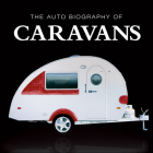 The Auto Biography of Caravans (The Auto Biography Series) Cover Image