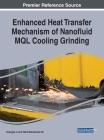 Enhanced Heat Transfer Mechanism of Nanofluid MQL Cooling Grinding Cover Image