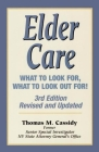 Elder Care: What to Look For, What to Look Out For! Cover Image